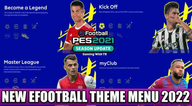 PES 2021 NEW EFOOTBALL THEME MENU 2022