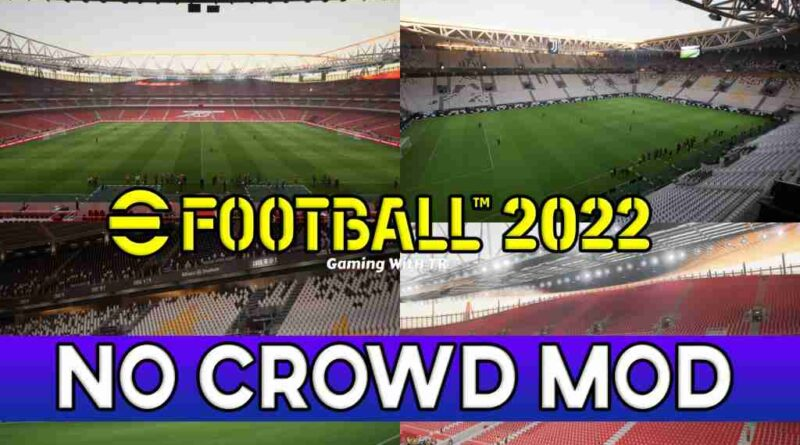 EFOOTBALL 2022 NO CROWD MOD
