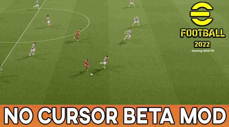 EFOOTBALL 2022 NO CURSOR BETA MOD