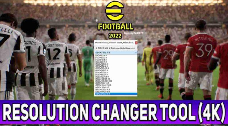 EFOOTBALL 2022 RESOLUTION CHANGER TOOL