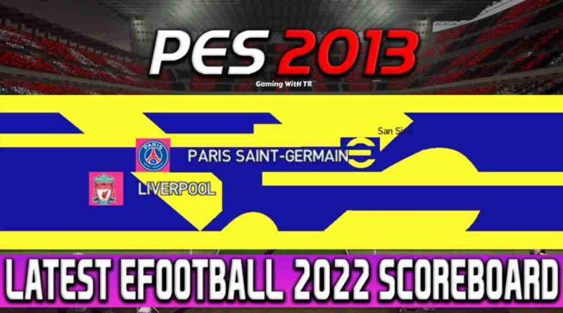 PES 2013 LATEST EFOOTBALL 2022 SCOREBOARD