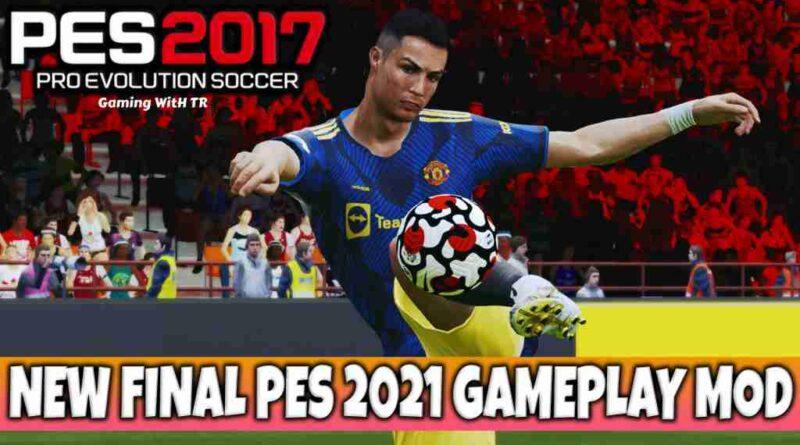 PES 2017 FINAL PES 2021 GAMEPLAY MOD