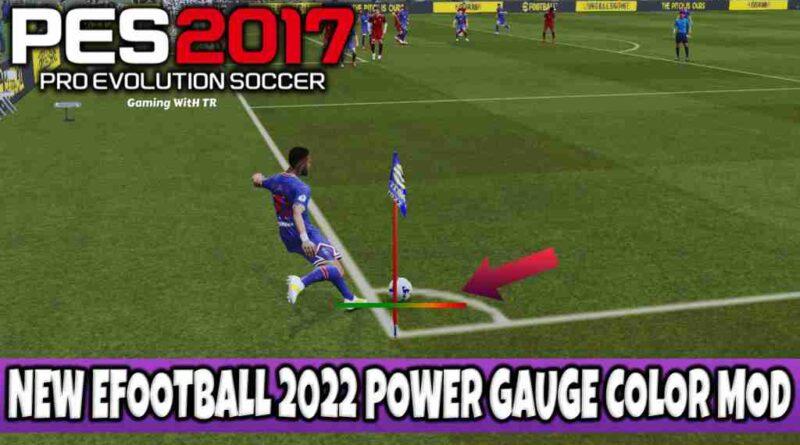 PES 2017 NEW EFOOTBALL 2022 POWER GAUGE COLOR MOD