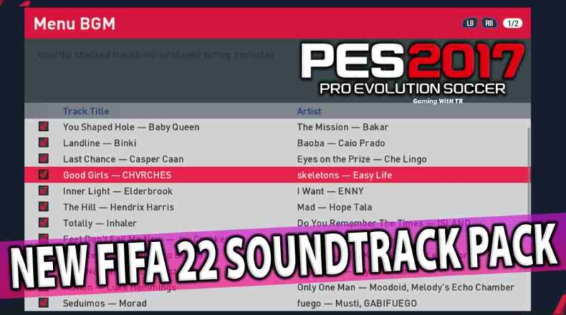 PES 2017 NEW FIFA 22 SOUNDTRACK PACK