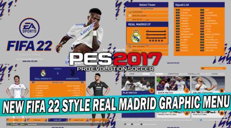 PES 2017 NEW FIFA 22 STYLE REAL MADRID GRAPHIC MENU