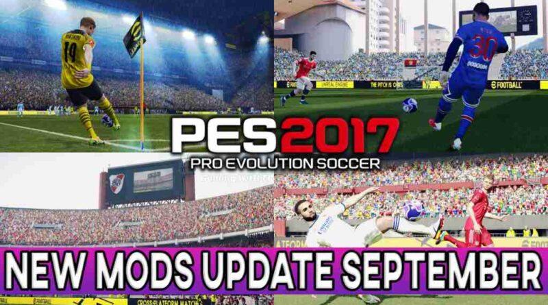 PES 2017 NEW MODS UPDATE SEPTEMBER