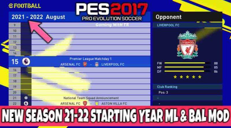 PES 2017 NEW SEASON 2021-2022 STARTING YEAR ML & BAL MOD
