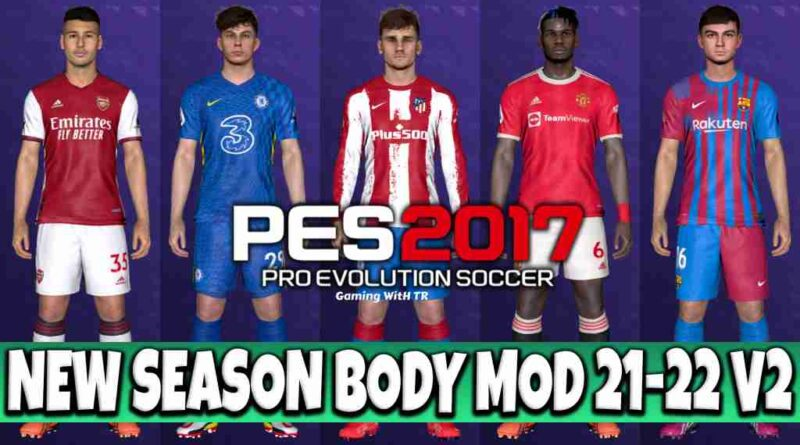 PES 2017 NEW SEASON BODY MOD 2021-2022 V2