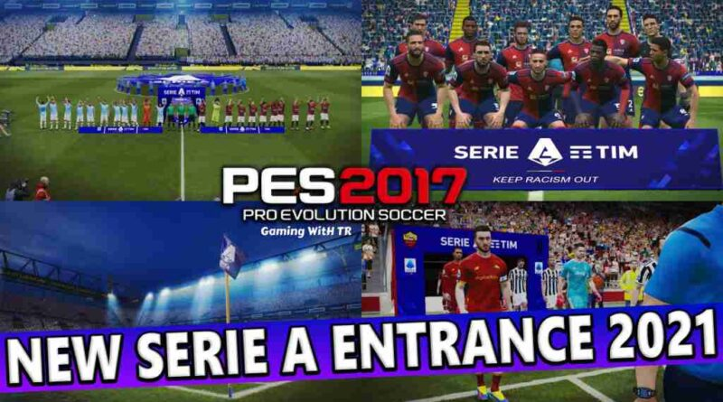 PES 2017 NEW SERIE A ENTRANCE 2021