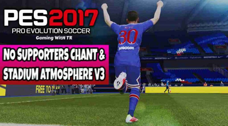 PES 2017 NO SUPPORTERS CHANT & STADIUM ATMOSPHERE V3