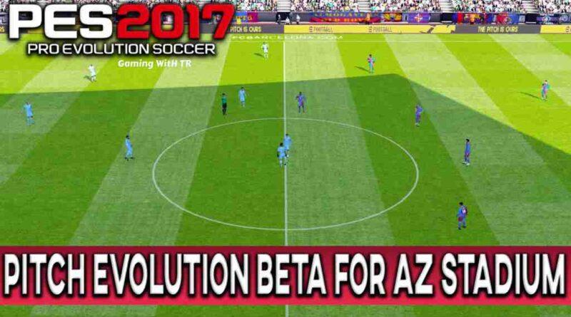 PES 2017 PITCH EVOLUTION BETA FOR AZ STADIUM