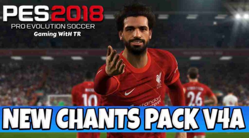 PES 2018 NEW CHANTS PACK V4A