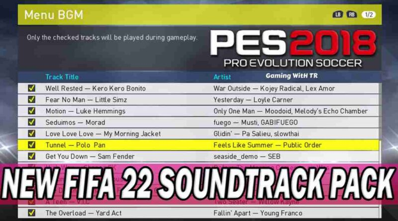 PES 2018 NEW FIFA 22 SOUNDTRACK PACK