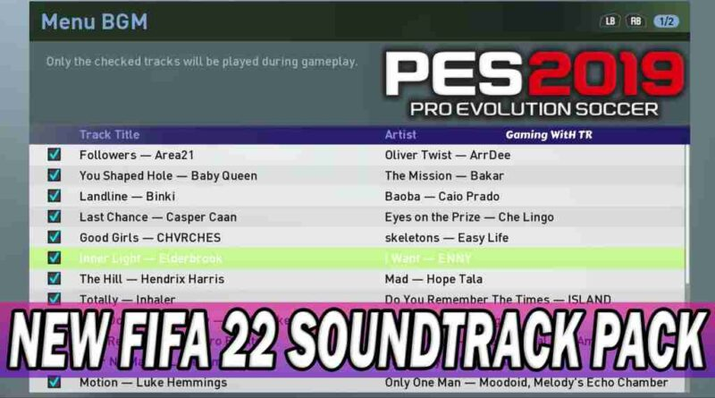 PES 2019 NEW FIFA 22 SOUNDTRACK PACK