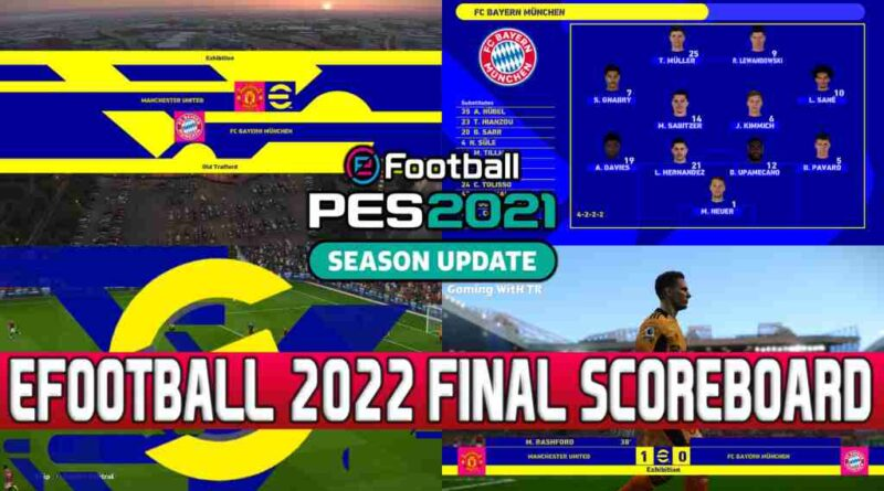 PES 2021 NEW EFOOTBALL 2022 FINAL SCOREBOARD