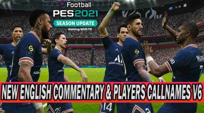 PES 2021 NEW ENGLISH COMMENTARY & PLAYERS CALLNAMES V6