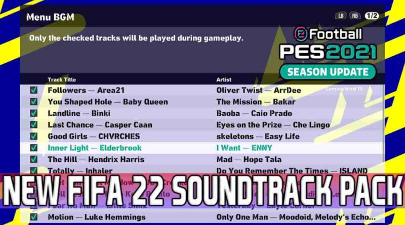 PES 2021 NEW FIFA 22 SOUNDTRACK PACK